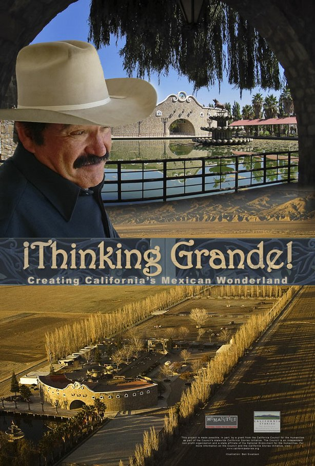 "Film poster for ""¡Thinking Grande! Creating California's Mexican Wonderland"" with Jose Luis Bonilla."