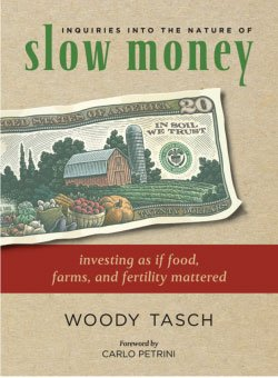 Book cover for &quot;Inquiries into the Nature of Slow Money&quot; by Woody Tasch. 
