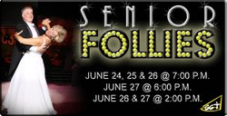 Promotional graphic for the 4th Annual &quot;Senior Follies,&quot; with performances at the historic Balboa Theater, June 24-27, 2010. 