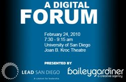 Promotional graphic for A Digital Forum hosted by LEAD San Diego and marketing agency Bailey Gardiner on Wednesday, February 24, 2010 from 7:30 a.m. to 9:15 a.m. at Joan B. Kroc Theatre, University of San Diego.