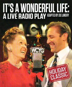 Graphic Poster Of It 39 S A Wonderful Life A Live Radio Play That Will Play At Cygnet Theatre