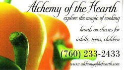 Promotional graphic for Alchemy of the Hearth: &quot;Explore the magic of cooking - hands on classes for adults, teens and children&quot; 760-233-2433.