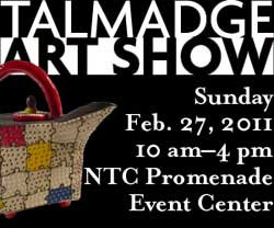 Promotional graphic for the Talmadge Art Show on February 27, 2011 from 10 a.m. to 4 p.m. at NTC Promenade Events Center. 