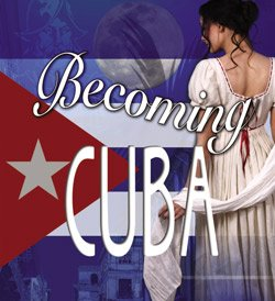 "Promotional graphic for the world premiere of ""Becoming Cuba."" Courtesy of North Coast Repertory Theatre."