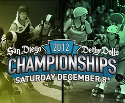 Promotional graphic for the San Diego Derby Dolls Championship 2012 on December 8th, 2012. Courtesy to the San Diego Derby Dolls