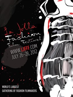 Promotional flyer for the La Jolla Fashion Film Festival, July 26-28, 2012.