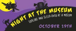 Promotional graphic for the Night At The Museum Halloween Sleepover at the San Diego Air & Space Museum on Friday, October 19, 2012.