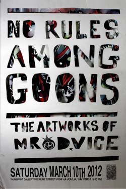 "Promotional graphic for ""No Rules Among Goons: New Works by MR. DVICE"" at Thumbprint Gallery"