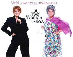 "Promotional graphic for the ""Vicki Lawrence And Mama: A Two Woman Show"" performing at the Poway Center for the Performing Arts on December 12th, 2012."