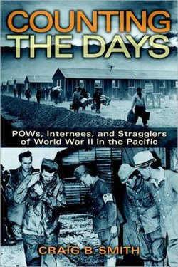 "Graphic cover of ""Counting the Days: POWs, Internees and Stragglers from WWWII in the Pacific,"" by Craig Smith."