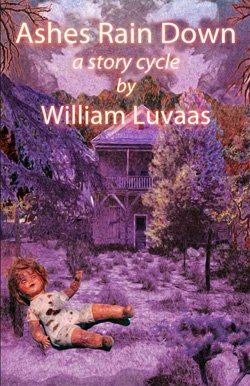 Book cover of  William Luvaas&#39; novel &quot;Ashes Rain Down: A Story Cycle&quot;.