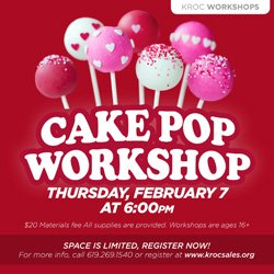 Promotional flyer for Valentine Cake Pop Workshop on February 7 at 6pm.