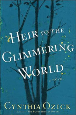 "Book cover for the book, ""Heir to the Glimmering World"" by Cynthia Ozick."