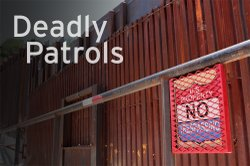 Civilian deaths at the hands of U.S. Border Patrol agents are increasing even though illegal immigration and assaults against agents are down. This special report illuminates serious questions about follow up and accountability.