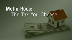 Mello-Roos: The Tax You Choose