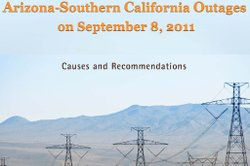 Arizona-Southern California Outages on September 8, 2011: Causes &amp; Recommendations