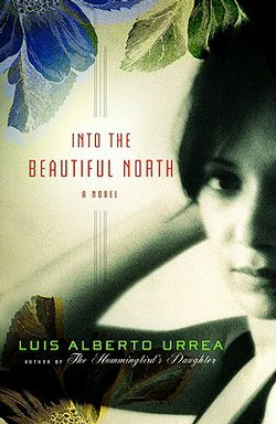 Luis Alberto Urrea's New Work of Fiction: Into the Beautiful North