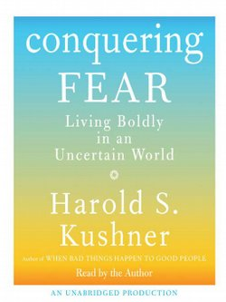 "Rabbi Harold Kushner's new book ""Conquering Fear: Living Boldly in an Uncertain World"" addresses the spiritual nature of fear."