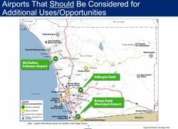 The Regional Aviation Strategic Plan recommends considering McClellan-Palomar Airport, Gillespie Field and Brown Field Municipal Airport for additional use for San Diego air traffic.