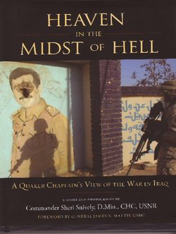 "Book cover for Commander Sheri Snively's book, ""Heaven in the Midst of Hell: A Quaker Chaplain's View of the War in Iraq""."