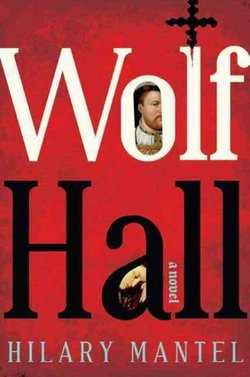 "Hilary Mantel's ""Wolf Hall"" won the Man Booker Prize for fiction."
