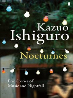 Kazuo Ishiguro's latest short story collection.