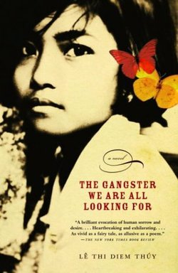 "The One Book, One San Diego selection for 2011 is ""The Gansgter We Are All Looking For,"" the debut novel from lê thi diem thúy ."