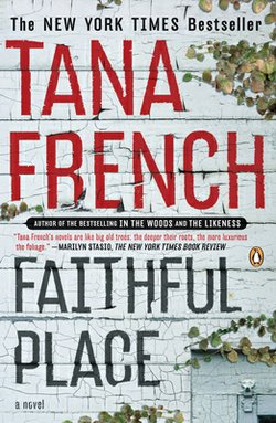 "Tana French's ""Faithful Place"" is a mystery set in a small Dublin town."