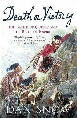 Cover of the book &quot;Death or Victory: The Battle of Quebec and the Birth of Empire,&quot; by Dan Snow. 