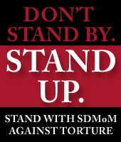 Part of the SDMOM's campaign to get people to stand up against torture.