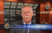 Lyle Mann, Executive Director of AZPOST, is featured in the SB 1070 enforcement training video.