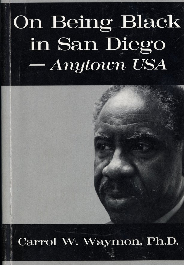 "Dr. Carrol Waymon, ""On Being Black in San Diego""."