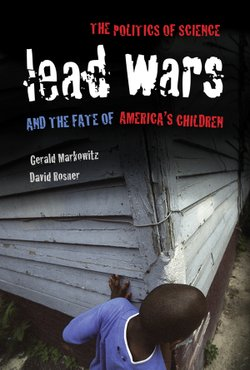 "Graphic cover of ""Lead Wars: The Politics of Science and the Fate of America's Children,"" by David Rosner and Gerald Markowitz, public health historians."