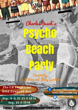 "The Ocean Beach Ensemble Experiment is staging ""Psycho Beach Party at the Ocean Beach Playhouse through Sept. 14."