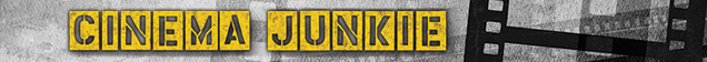 Cinema Junkie banner