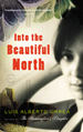 Thumbnail image of the book cover for Into the Beautiful North