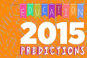 15 Education Predictions for 2015