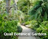 Receive 2-for-1 admission to the Quail Botanical Gardens.