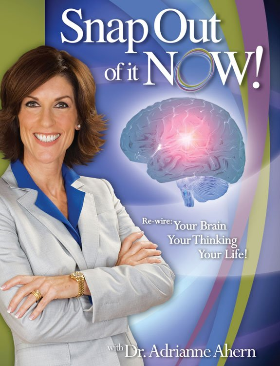<em>SNAP OUT OF IT NOW!® WITH DR. ADRIANNE AHERN</em> DVD COVER