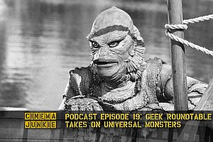 Podcast Episode 19: Geek Roundtable Takes On Universal Monsters