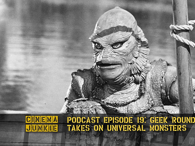 The Geek Roundtable takes on Universal monsters like
