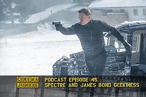 Podcast Episode 45: 'SPECTRE' And James Bond Geekiness