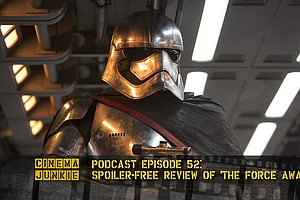 Podcast Episode 52: Spoiler-Free Review Of 'The Force Awakens'