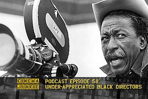 Podcast Episode 58: Under-Appreciated Black Directors