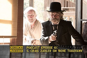 Podcast Episode 61: S. Craig Zahler On Ramping Up 'Bone Tomahawk'