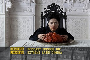 Podcast 66: Extreme Latin Cinema