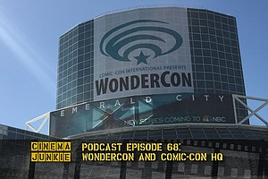 Podcast 68: WonderCon 2016 And Comic-Con HQ