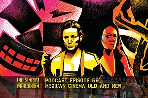 Podcast Episode 69: Mexican Cinema, Old And New