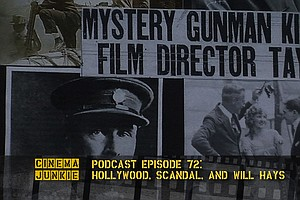 Podcast Episode 72: Hollywood, Scandal And Will Hays