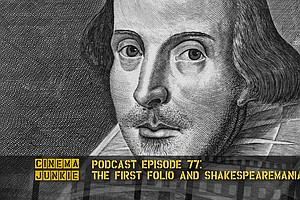 Podcast Episode 77: The First Folio And Shakespearemania